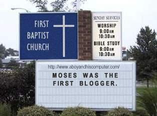 Church sign that reads - Moses was the first blogger.