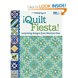 ¡Quilt Fiesta!: Surprising Designs from Mexican Tiles
