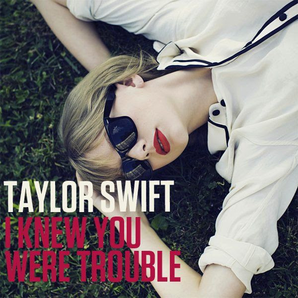 I Knew You Were Trouble (Single Cover), Taylor Swift