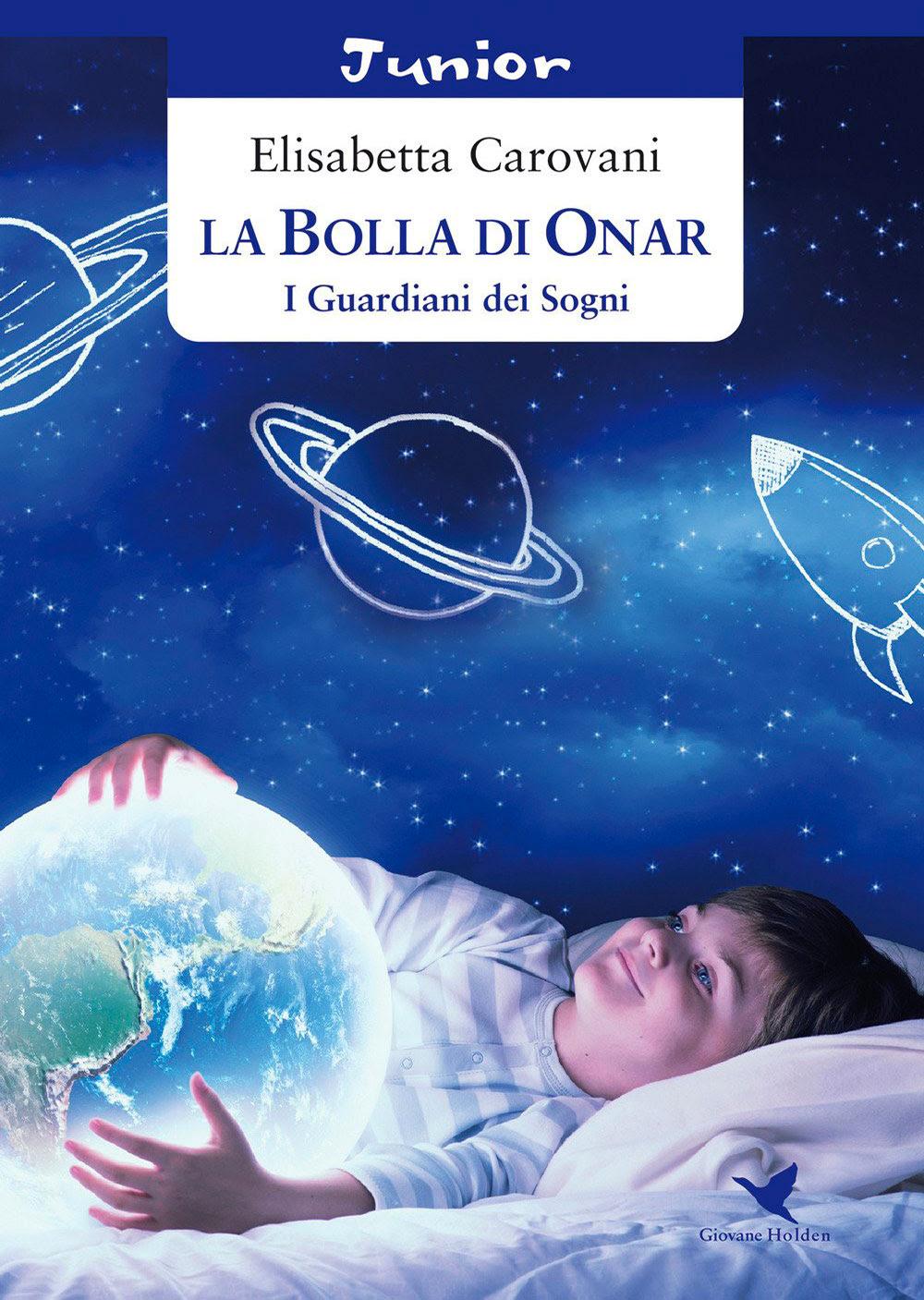 La bolla di Onar. I guardiani dei sogni