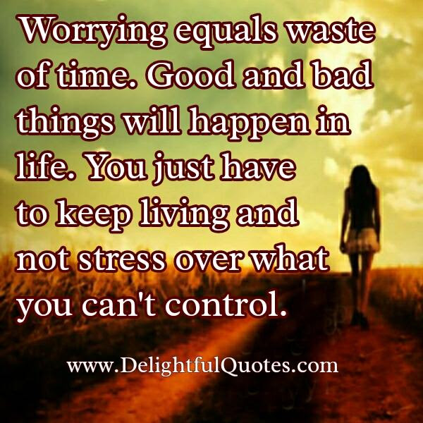 Dont Stress Over What You Cant Control Delightful Quotes