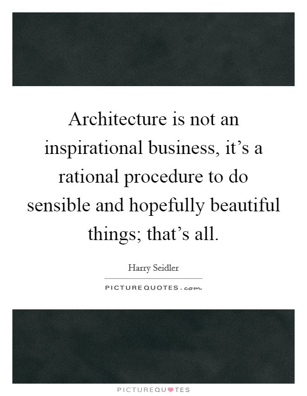 Beautiful Architecture Quotes & Sayings | Beautiful ...
