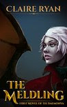 The Meldling: First Novel of the Daemonva