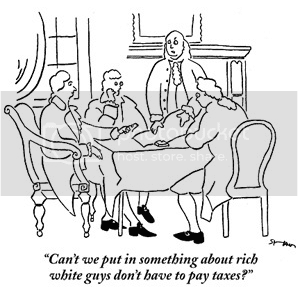 Cartoon showing colonial guys seated around a table.  Caption: 'Can\'t we put in something about rich white guys don\'t have to pay taxes?