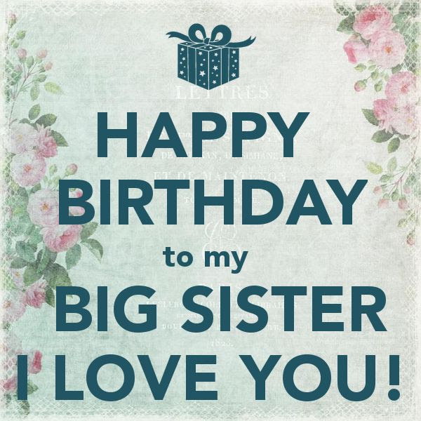 Happy Birthday To My Big Sister I Love You Pictures Photos And