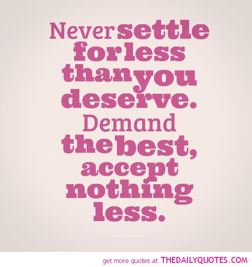 Quotes About Settle For Less 87 Quotes