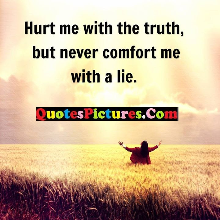 Short Best Hurt Quote About Truth Never Lie Quotespicturescom