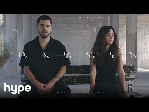 Zeynep Bastık ft. Emir Can İğrek Dargın Şarkı Sözleri