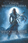Title: Shadowcaster (Shattered Realms Series #2), Author: Cinda Williams Chima