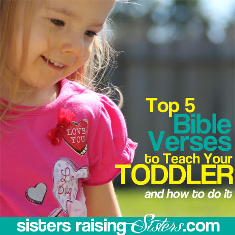 Top 5 Bible Verses To Teach Your Toddler Sisters Raising Sisters