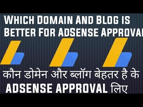 Which Domain and Blog Type is better for fastest adsence approval
