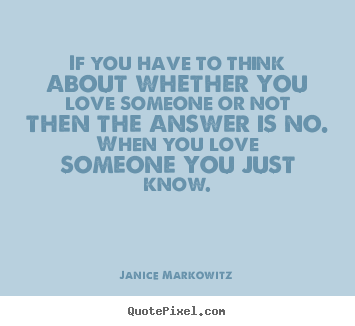 How To Design Image Quotes About Love If You Have To Think About