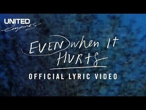 Even When It Hurts Lyrics (Praise Song) Hillsong UNITED