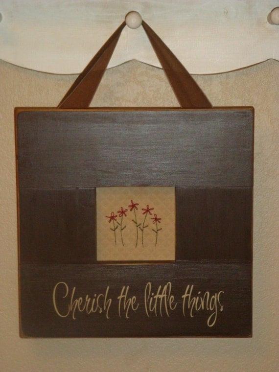 Cherish the Little things Primitive Framed Stitchery