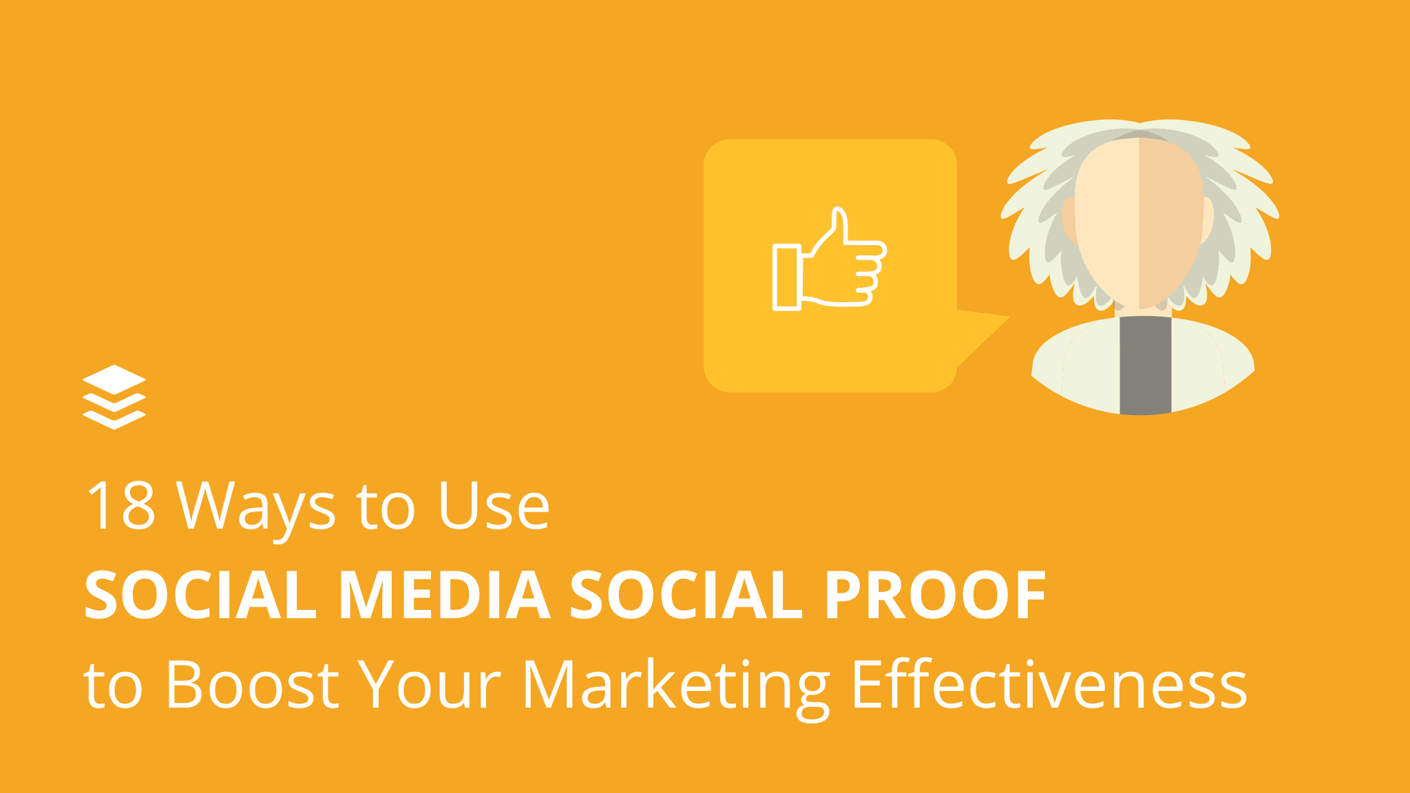 19 Ways to Use Social Media Social Proof to Boost Your Marketing Effectiveness