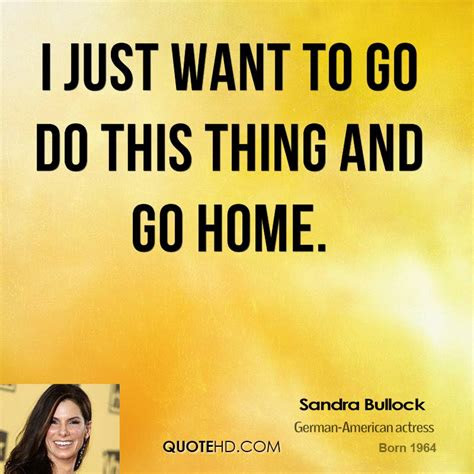I Just Wanna Go Home Quotes