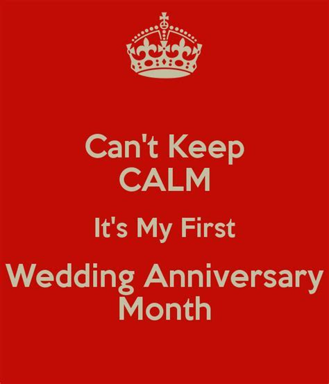Can't Keep CALM It's My First Wedding Anniversary Month