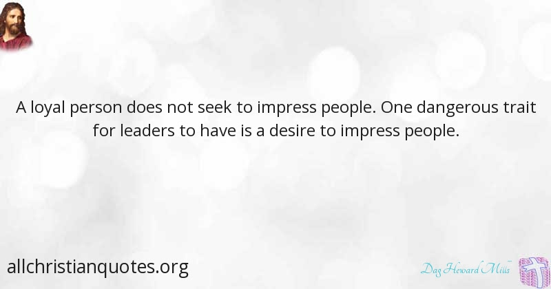 Dag Heward Mills Quote About Desire People Person Tremendous