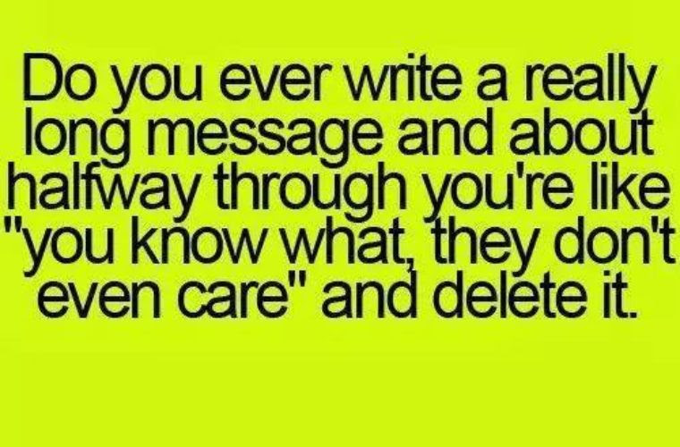 Deleting A Really Long Message Funny Pictures Quotes Memes