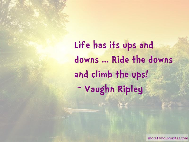Quotes About Life Has Its Ups And Downs Top 8 Life Has Its Ups And
