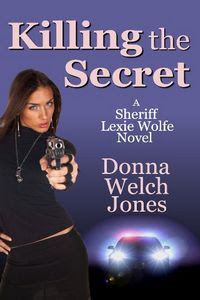 Killing the Secret by Donna Welch Jones