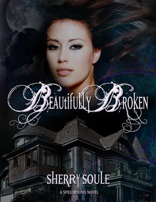 Beautifully Broken (Spellbound series, #1) YA Urban Fantasy