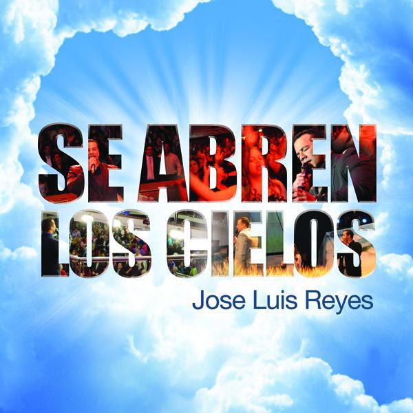 José Luis Reyes Se Abren Los Cielos 2012