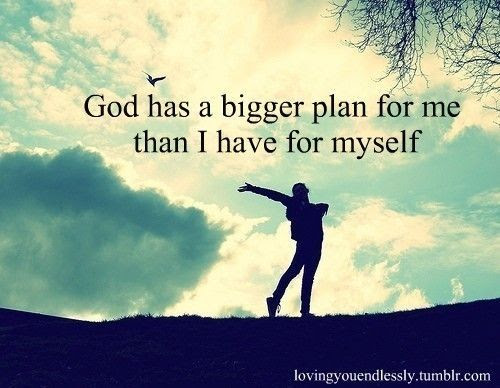 God Has Bigger Plans For Me Pictures Photos And Images For