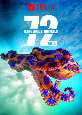 72 Dangerous Animals: Asia - Season 1