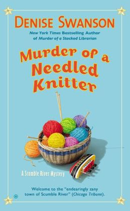 Murder of a Needled Knitter: A Scumble River Mystery