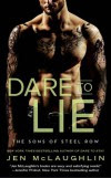 Dare to Lie (The Sons of Steel Row) - Jen McLaughlin