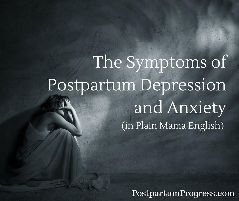 The Symptoms of Postpartum Depression & Anxiety