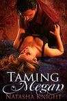 Taming Megan