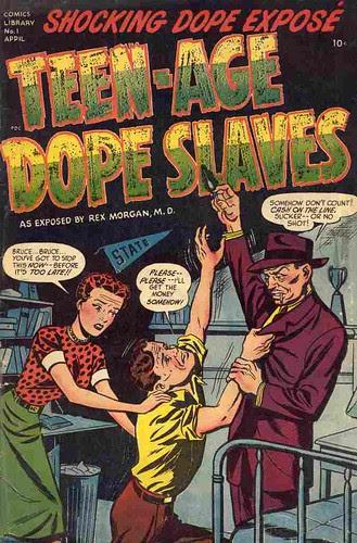 Teen age dope slaves