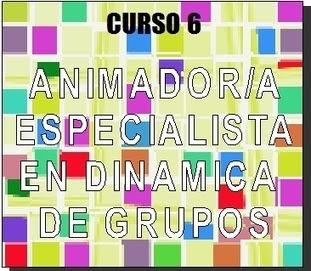 Animador en Dinamica de Grupos - Cursos educacion toda España y Latinoamerica. Descuentos | Cursos educacion, trabajo social, integracion social | Scoop.it