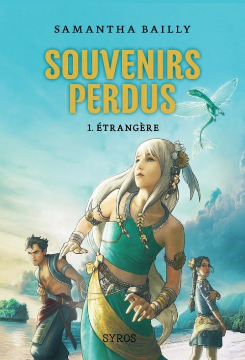 Couverture Souvenirs Perdus, tome 1 : Etrangère
