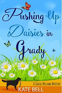 Pushing up Daisies in Grady by Kate Bell