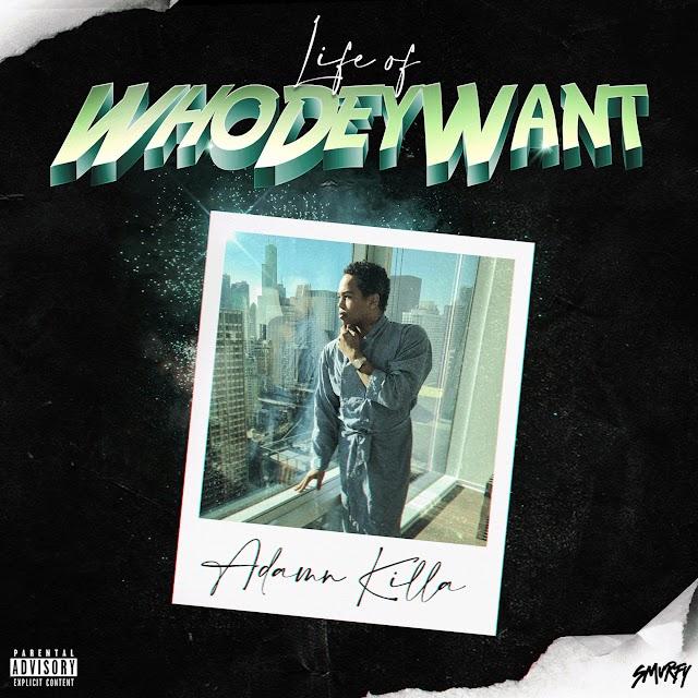 Adamn Killa - Life of Whodeywant (Album) [iTunes Plus AAC M4A]