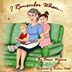 I Remember When... by Dawn Wynne