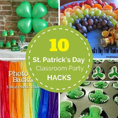 10 Hacks For Your St Patricks Day Class Party Pto Today