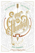 Title: Ever the Hunted (Clash of Kingdoms Series #1), Author: Erin Summerill