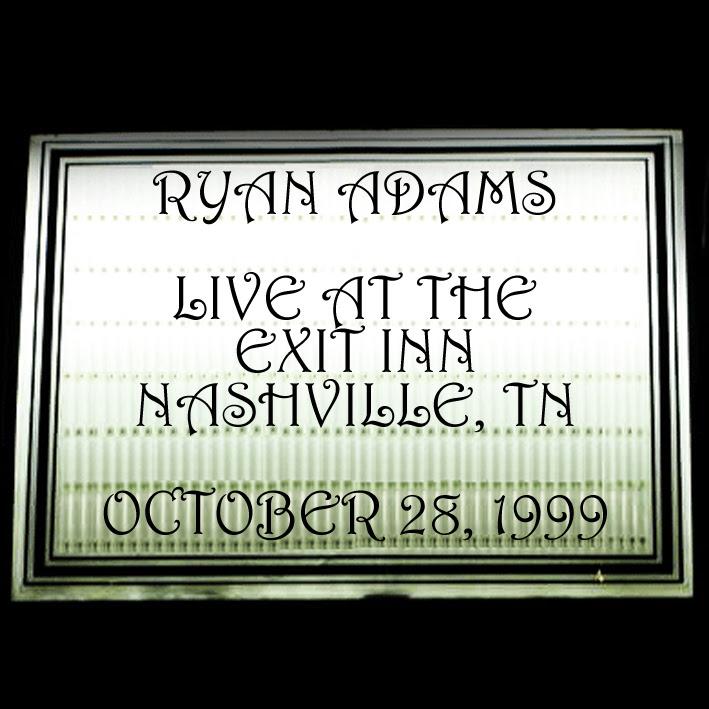 Ryan Adams - Exit Inn