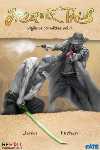Jadepunk Tales: Vigilance Committee Volume One (PDF)