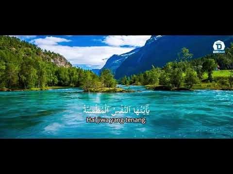 WAHAI JIWA YANG TENANG   MURATTAL TADABBUR AL-QUR'AN   AL-FAJR : 21-30