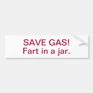 Save Gas! Bumper Sticker