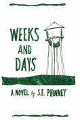 Title: Weeks and Days, Author: S. E. Phinney