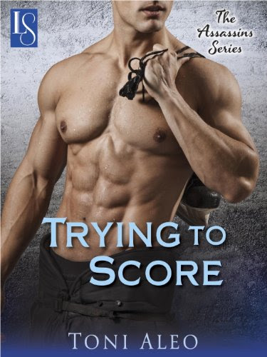 Trying to Score: The Assassins Series by Toni Aleo