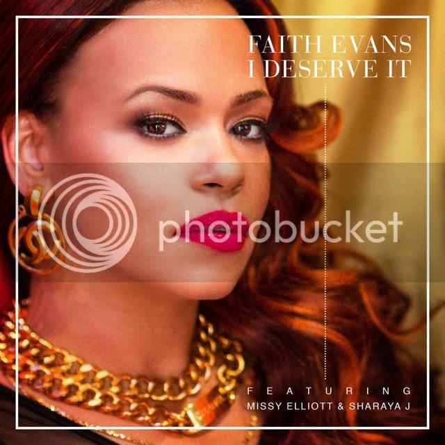 New Music: Faith Evans - 'I Deserve It' (ft. Missy Elliott & Sharaya J)...
