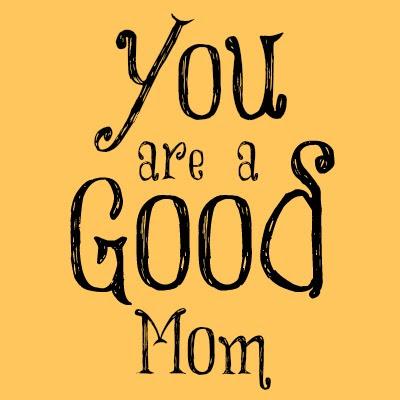 mom encouragement, new mom, kind words for new mom, mom praise, you are a good mom
