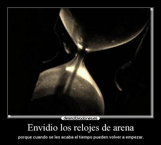 Envidio Los Relojes De Arena Desmotivaciones